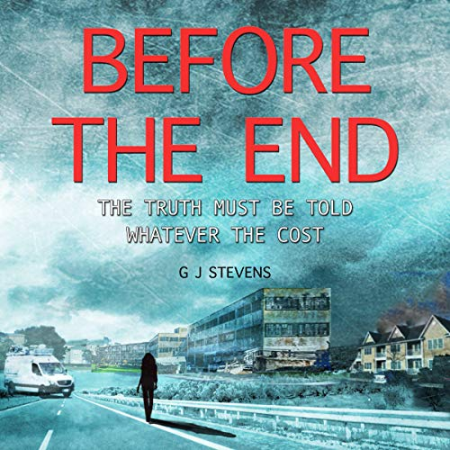 Before the End: The Truth Must Be Told Whatever the Cost cover art