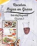 Recetas Bajas en Grasas del chef Raymond volumen 5: americanas para comidas sanas con batidos y zumos