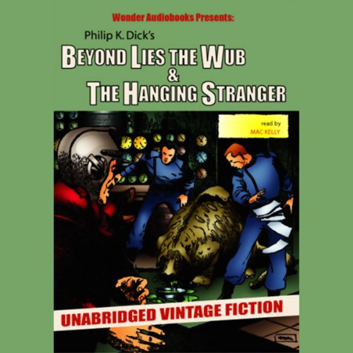 Beyond Lies the Wub & The Hanging Stranger  audiobook cover art