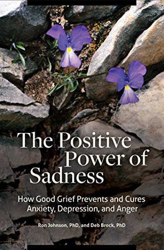 The Positive Power of Sadness: How Good Grief Prevents and Cures Anxiety, Depression, and Anger (Psychology, Religion, and Spirituality) (English ...