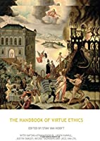 The Handbook of Virtue Ethics (Acumen Handbooks)