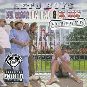 Da Good, Da Bad & Da Ugly (Screwed)