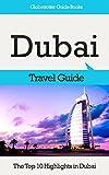 Dubai Travel Guide: The Top 10 Highlights in Dubai (Globetrotter Guide Books) (English Edition)