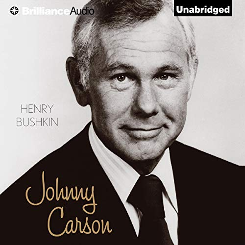 Johnny Carson Audiobook By Henry Bushkin cover art