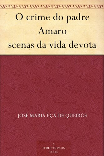 O crime do padre Amaro scenas da vida devota