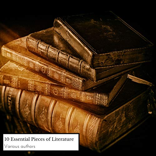 10 Essential Pieces of Literature                   By:                                                                                                                                 Khalil Gibran,                                                                                        Robert Louis Stevenson,                                                                                        Jack London,                   and others                          Narrated by:                                                                                                                                 Matthew Taylor                      Length: 87 hrs and 44 mins     1 rating     Overall 2.0