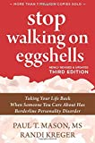 Stop Walking on Eggshells (Taking Your Life Back When Someone You Care About Has Borderline Personality Disorder)