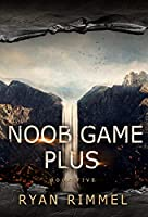 Noob Game Plus (Noobtown Book 5) (English Edition)