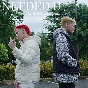 Needed U (feat. Dexter1ne& only)