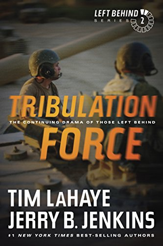 Tribulation Force: The Continuing Drama of Those Left Behind: The Continuing Drama of Those Left Behind (Left Behind Series Book 2) The Apocalyptic Christian ... and Suspense Series About the End Times by [Tim LaHaye, Jerry B. Jenkins]