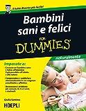Bambini sani e felici For Dummies