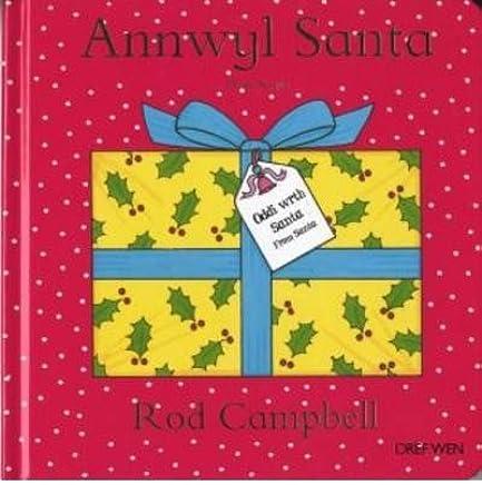 [( Annwyl Santa/dear Santa * * )] [by: Rod Campbell] [Jul-2013]