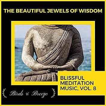The Beautiful Jewels Of Wisdom - Blissful Meditation Music, Vol. 8