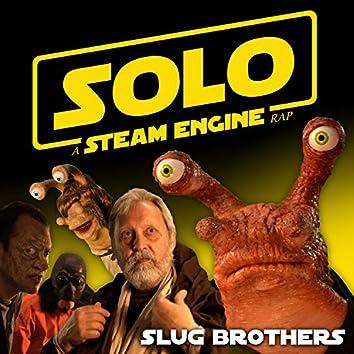Solo: A Steam Engine Rap