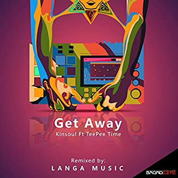 Get Away (feat. Tee Pee Time)