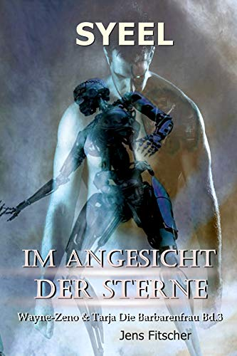 Syeel : Wayne-Zeno & Tarja Die Barbarenfrau (Im Angesicht der Sterne  3)