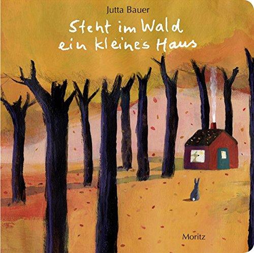 Steht im Wald ein kleines Haus.