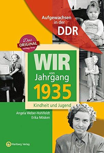 Wir vom Jahrgang 1935 - Aufgewachsen in der DDR. Kindheit und Jugend
