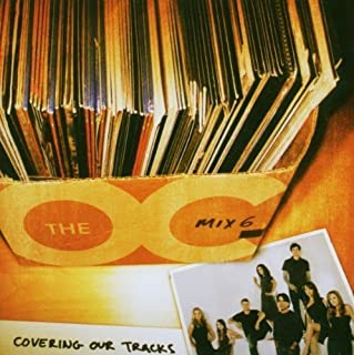 O.C. Mix 6: Covering Our Tracks by N/A (2006-12-05)
