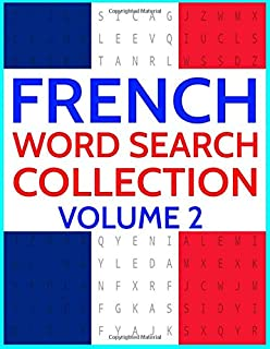 French Word Search Collection Volume 2: 100 French Wordsearches for Adults and Children
