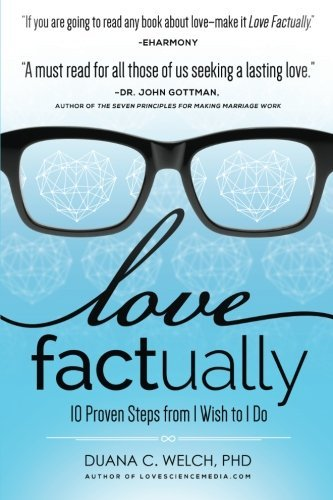 [(Love Factually : 10 Proven Steps from I Wish to I Do)] [By (author) Duana Welch] published on (January, 2015)