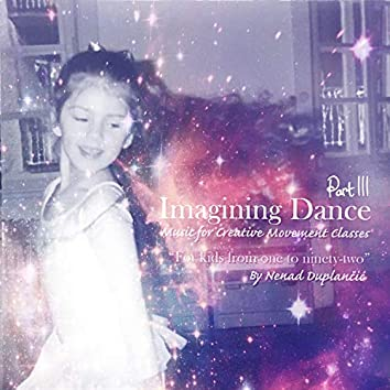 Imagining Dance, Pt. 3