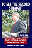 To Set The Record Straight: How Swift Boat Veterans, POWs and the New Media Defeated John Kerry (English Edition)