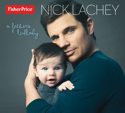 Nick Lachey: A Father's Lullaby by Nick Lachey / Fisher-Price (2013-09-10)