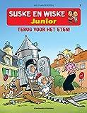 Terug voor het eten! (Suske en Wiske Junior) (Dutch Edition)