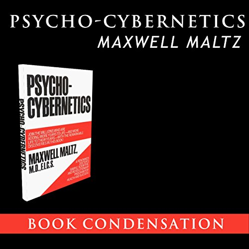 Psycho-Cybernetics - Book Condensation audiobook cover art