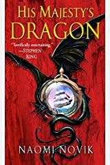 His Majesty's Dragon: Book One of the Temeraire Kindle Edition