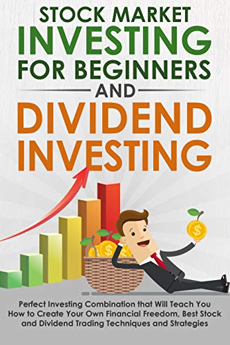 Stock Market Investing for Beginners & Dividend Investing: Perfect Investing Combination that Will Teach You How to Create Your Own Financial Freedom, ... Strategies (Stocks Book 1) (English Edition) Versión Kindle