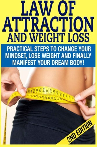 Free Download Law Of Attraction And Weight Loss Practical Steps To Change Your Mindset Lose Weight And Finally Manifest Your Dream Body Law Of Attraction Holistic Healing Alternative Healing Yiaeiaae