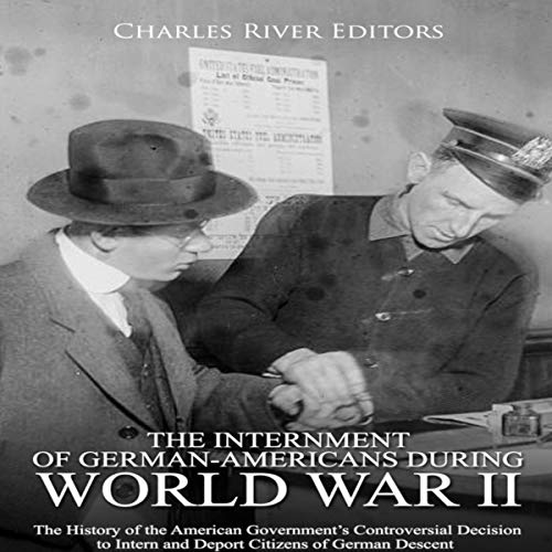 The Internment of German-Americans during World War II audiobook cover art