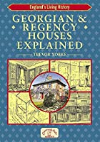 Georgian and Regency Houses Explained (England's Living History)