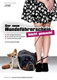 Der neue Hundeführerschein - leicht gemacht!: Vorbereitung auf die theoretische und praktische Prüfung zum Sachkundenachweis