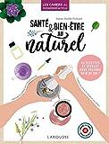 Santé & bien-être au naturel: Fabriquez vos produits de beauté sains et naturels sans vous ruiner (2019)