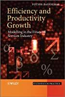 Efficiency and Productivity Growth: Modelling in the Financial Services Industry (Statistics in Practice)