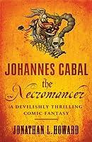 Johannes Cabal the Necromancer by Jonathan L. Howard(2010-02-04)