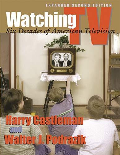 Watching TV: Six Decades of American Television, Expanded...