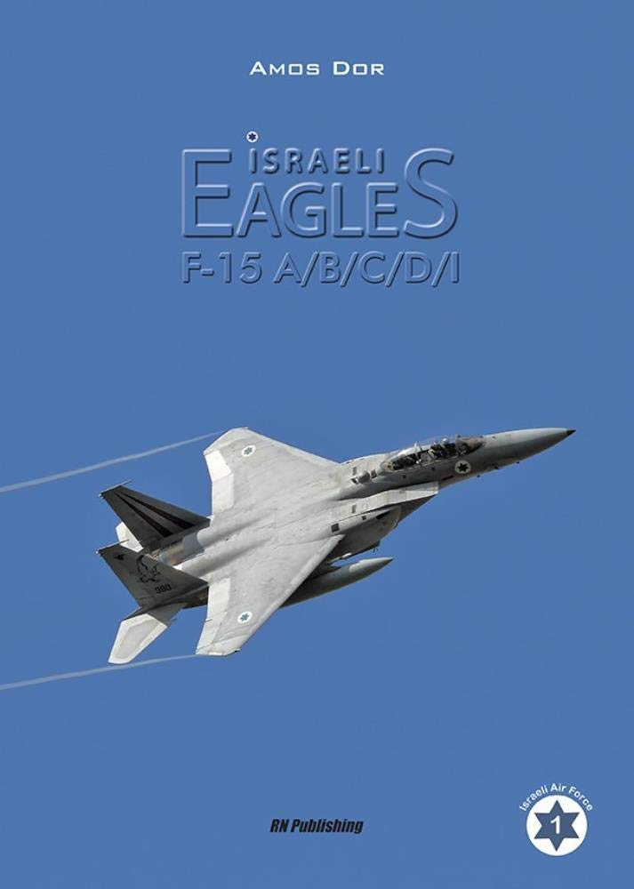 Israeli Eagles: F 15a B C D I (Israel Air Force)
