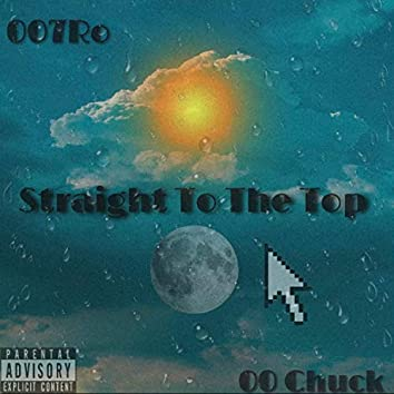 Straight to the Top (feat. 007ro)