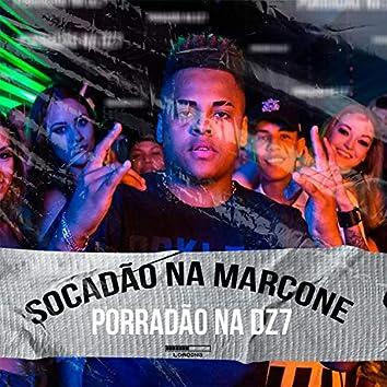 Socadão na Marcone Porradão na Dz7 (feat. Mc Kitinho)