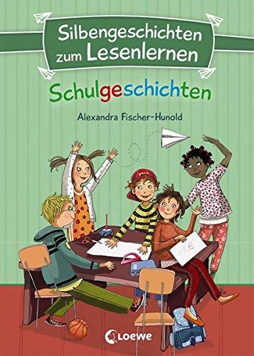 Silbengeschichten zum Lesenlernen - Schulgeschichten: Erstlesebuch mit farbiger Silbentrennung für Grundschüler ab 6 Jahre