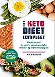 Het keto-dieet compleet: Simpel en snel: in max 30 minuten op tafel inclusief 14 dagen maaltijdplan (Dutch Edition)