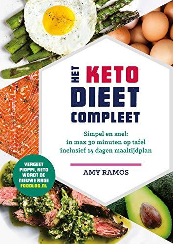Het keto-dieet compleet: Simpel en snel: in max 30 minuten op tafel inclusief 14 dagen maaltijdplan