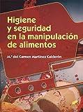 Higiene y seguridad en la manipulación de alimentos: 46 (Hostelería y Turismo)