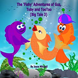 """Childrens Books: """"Adventures of Gus, Toby and TooToo"""":Big Tale 3:Beginner readers,early learning reader(Children book 3-10)Bedtime Story(Animal Story:mammals eBook)Kid Fantasy … Va"""