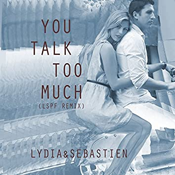 You Talk Too Much (LSPF Remix) - Single