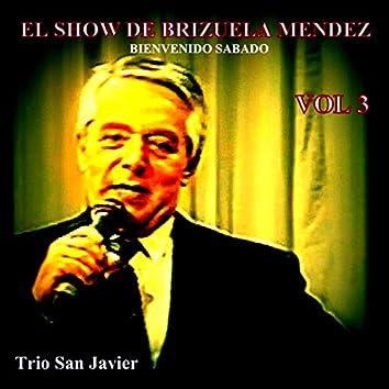El Show de Brizuela Mendez, Vol. 3: Bienvenido Sabado